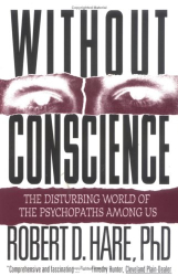 Robert D. Hare: Without Conscience: The Disturbing World of the Psychopaths Among Us