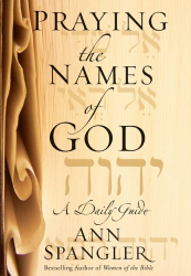 Ann Spangler: Praying the Names of God: A Daily Guide