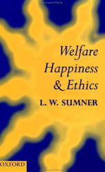 L. W. Sumner: Welfare, Happiness, and Ethics