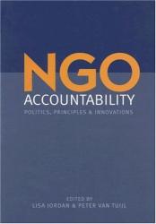 : NGO Accountability: Politics, Principles and Innovations