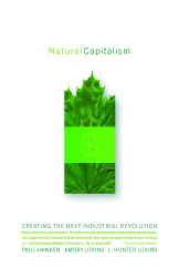 Paul Hawken: Natural Capitalism: Creating the Next Industrial Revolution