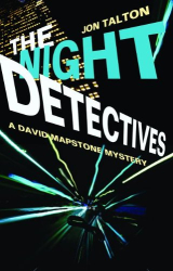 : The Night Detectives: A David Mapstone Mystery