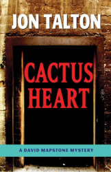 : Cactus Heart: A David Mapstone Mystery