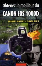 Jacques Mateos et Claire Riou: Obtenez le meilleur du Canon EOS 1000D