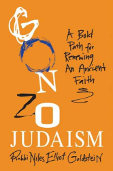 Niles Goldstein: Gonzo Judaism: A Bold Path for Renewing an Ancient Faith