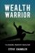 Steve Chandler: Wealth Warrior: The Personal Prosperity Revolution