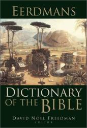David Noel Freedman, Ed.: Eerdmans Dictionary of the Bible