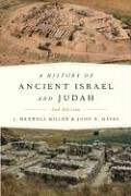 James Maxwell Miller and John H. Hayes: A History of Ancient Israel and Judah, Second Edition