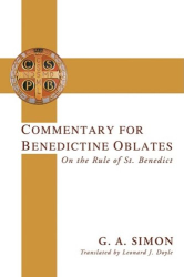 G. A. Simon: Commentary for Benedictine Oblates: On the Rule of St. Benedict