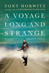 Tony Horwitz: A Voyage Long and Strange: Rediscovering the New World