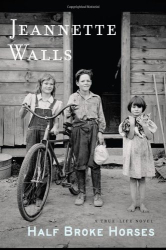 Jeannette Walls (Author): Half Broke Horses: A True-Life Novel