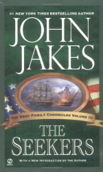 John Jakes: The Seekers (Kent Family Chronicles) Volume 3