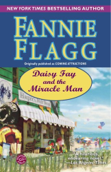 Fannie Flagg: Daisy Fay and the Miracle Man