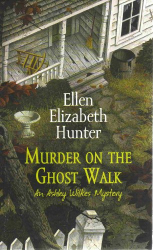 Ellen Elizabeth Hunter: Murder on the Ghost Walk