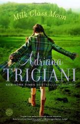 Adriana Trigiani: Milk Glass Moon