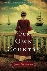 Jodi Daynard: Our Own Country: A Novel (The Midwife Series)