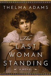 Thelma Adams: The Last Woman Standing: A Novel