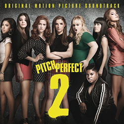 Soundtrack - Pitch Perfect 2: Original Motion Picture Soundtrack