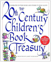 Janet Schulman: The 20th-Century Children's Book Treasury: Picture Books and Stories to Read Aloud