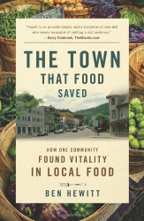 Ben Hewitt: The Town That Food Saved: How One Community Found Vitality in Local Food