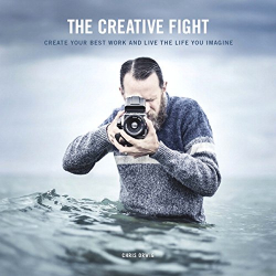 Chris Orwig: The Creative Fight: Create Your Best Work and Live the Life You Imagine