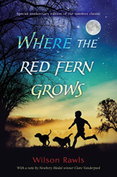 Wilson Rawls: Where the Red Fern Grows