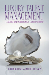 Michel Gutsatz & Gilles Auguste: Luxury Talent Management: Leading and Managing a Luxury Brand