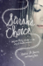 Nancy Rue and Rebecca St. James: Sarah's Choice