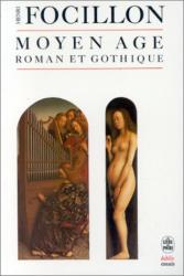 Henri Focillon: Moyen-Age roman et gothique