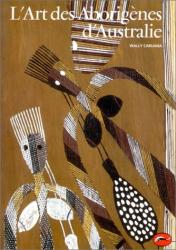Wally Caruana: L'art des aborigènes d'Australie