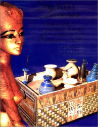 Lise Manniche: Sacred Luxuries: Fragrance, Aromatherapy, and Cosmetics in Ancient Egypt