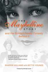 Sharrie Williams: The Maybelline Story: And the Spirited Family Dynasty Behind It