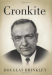 : Cronkite by Brinkley, Douglas 1st (first) Edition [Hardcover(2012)]