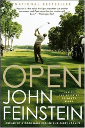 John Feinstein: Open: Inside the Ropes at Bethpage Black