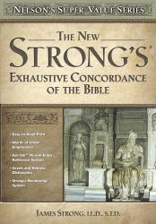 James Strong: New Strong's Exhaustive Concordance