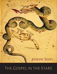 Seiss, Joseph A.: The Gospel in the Stars
