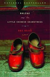 Dai Sijie: Balzac and the Little Chinese Seamstress: A Novel