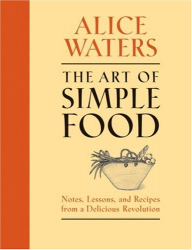 Alice Waters: The Art of Simple Food