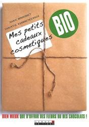 Christie Vanbremeersch & Marie Bousquet: Mes petits cadeaux cosmétiques bio