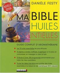 : Ma Bible des huiles essentielles