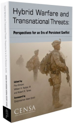 Paul Brister, William H. Natter III, and Robert R. Tomes, editors: Hybrid Warfare and Transnational Threats
