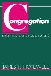 James F. Hopewell: Congregation: Stories and Structures