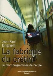 Jean-Paul Brighelli: La fabrique du crétin