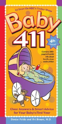 Ari Brown M.D.: Baby 411 4th edition: Clear Answers & Smart Advice For Your Baby's First Year (KINDLE edition)