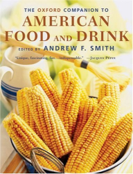 : The Oxford Companion to American Food and Drink
