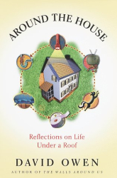 : Around the House: Reflections on Life Under a Roof