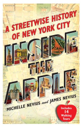 Michelle Nevius & James Nevius: Inside the Apple: A Streetwise History of New York City