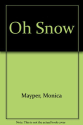 Monica Mayper: Oh Snow