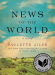 Paulette Jiles: News of the World: A Novel