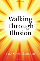 Betsy Otter Thompson: Walking Through Illusion